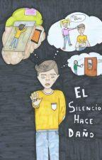 EL SILENCIO HACE DAÑO by hugo4611