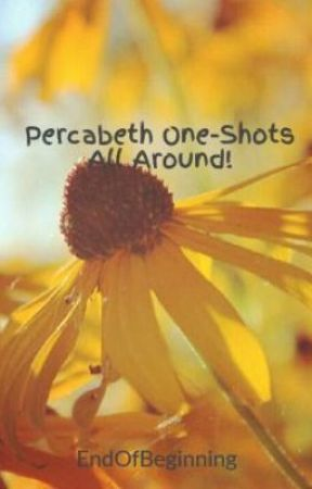 Percabeth One-Shots All Around! by EndOfBeginning
