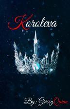 Koroleva - Book II by GrissyQuinn