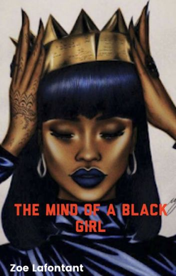 The Mind of a Black Girl