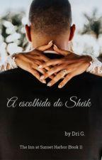 A escolhida do sheik  by andrielegcosta