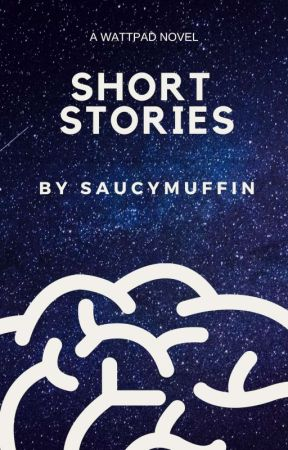 Short Stories {ON HOLD} by saucymuffin
