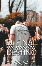 El final de nuestro destino (Calum Hood&tú) |MDET3| by Lila_LyL