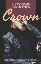CROWN- Yoonmin (coming soon) by Kookieisabiaswrecker
