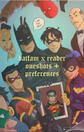 bat-family x reader oneshots/preferences/pictures requests open