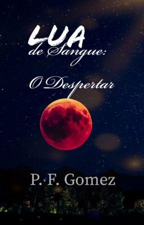 Lua de Sangue: O Despertar by PFGomez