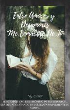 """Entre amores y desamores """"Me enamore de ti"""" by WinterEachromatic"""