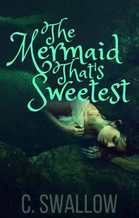 The Mermaid That's Sweetest by CSW1995