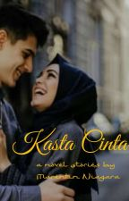 Kasta Cinta [Completed] by MarentinNiagara