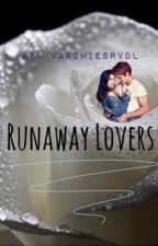 Runaway Lovers by varchiesrvdl