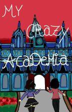 My Crazy Academia by LUCYandVENUS
