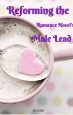Reforming the Romance Novel's Male Lead by Avaleon