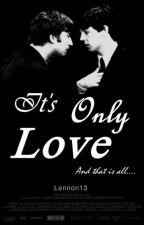 It's Only Love [McLennon] (EN CORRECCIÓN) by Lennon13