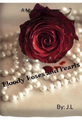 Bloody Roses and Pearls [UNDER EDITING] by ClicheBookNERD