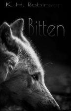 Bitten {UNDER CONSTRUCTION} #WATTYS2016 by KatieHopeRobinson