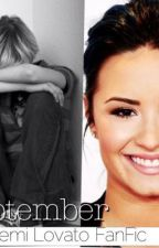 September - A Demi Lovato FanFic by TeamDemiOrDie