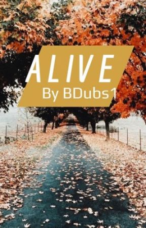 Alive by BDubs1