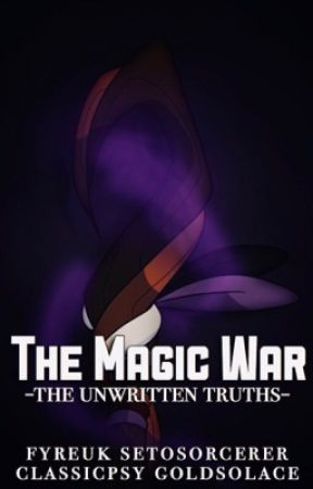 The Magic War: A Setosorcerer/FyreUK/Waglington/GoldSolace/ ClassicPsy Story by missmatched123