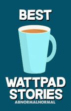 Best Wattpad Stories [completed & ongoing] by abnormalnormal