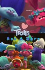 Trolls: Ask & Dare Compilation Series  by FangirlFiasco