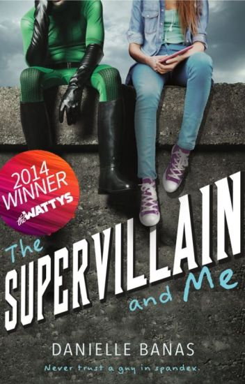 The Supervillain and Me [Previously MEN IN TIGHTS] (Morriston Superheroes #1)