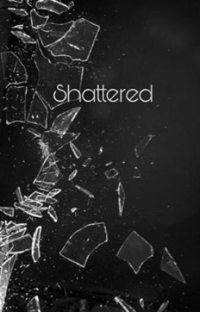 Shattered by cryptic_curses
