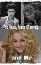 The Player, Prince Charming and Me. by jamiesworldd