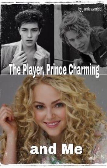 The Player, Prince Charming and Me.
