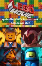 LegoFanNexo101's Book of Lego Movie stuff by LegoFanNexo101