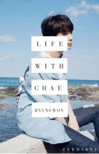 Life With Chae Hyungwon by ZeeniaF5