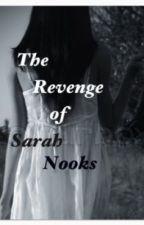 The Revenge of Sarah Nooks by TheNerdyCheerleader