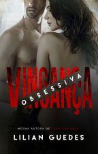 Vingança Obsessiva (Degustação) by LilianGuedesBook