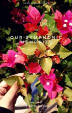 Our Symphonic Memories by Writuu