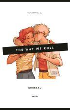 The Way We Roll -Kiribaku- by kgpie1