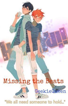 Missing the Beats {Haikyuu!!AU} by Geekie-Queen