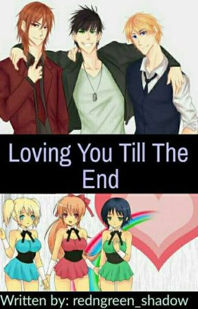 Loving you till the end by redngreen_shadow