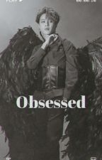•Obsessed• by hanabiexhoneybee