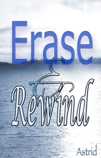 Erase and Rewind