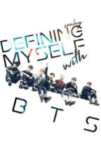 Defining Myself with BTS by soulny