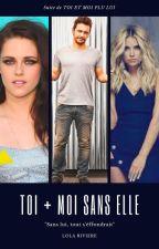 Toi et Moi sans Elle by lolariviere0108