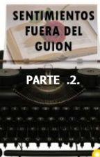 SENTIMIENTOS FUERA DEL GUION (PARTE 2) by Venuspink