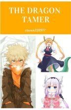 The dragon tamer ( bnha x male reader x dragon maid ) by steven326977