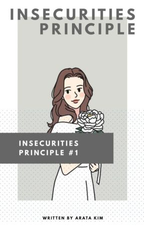 Insecurities Principle (✓) by grasindostoryinc
