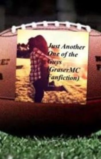 Just Another One of the Guys (GraserMC Fanfiction)