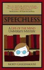 Speechless: a Life of the Mind University Mystery by MortyGuggenmoose
