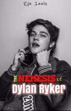 The Nemesis Of Dylan Ryker by RyZIzZle