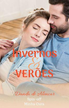 *PAUSADA*   Invernos & Verões : spin off de Minha Cura by Danda_de_alencar