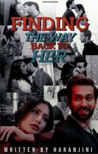 Finding The Way Back To Her [COMPLETED] by Haranjini