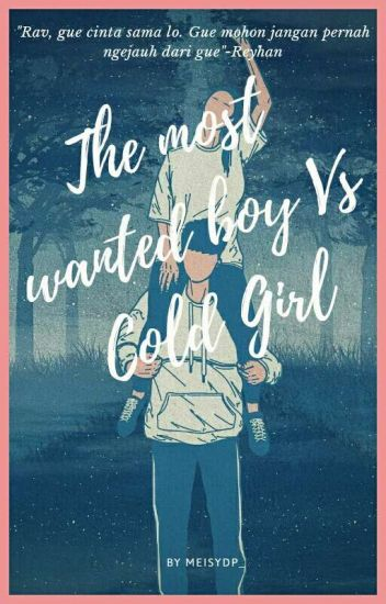 The most wanted boy Vs Cold girl