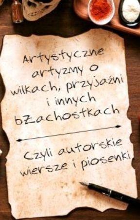 Autorskie Wiersze I Piosenki Ranny Wilk Wattpad